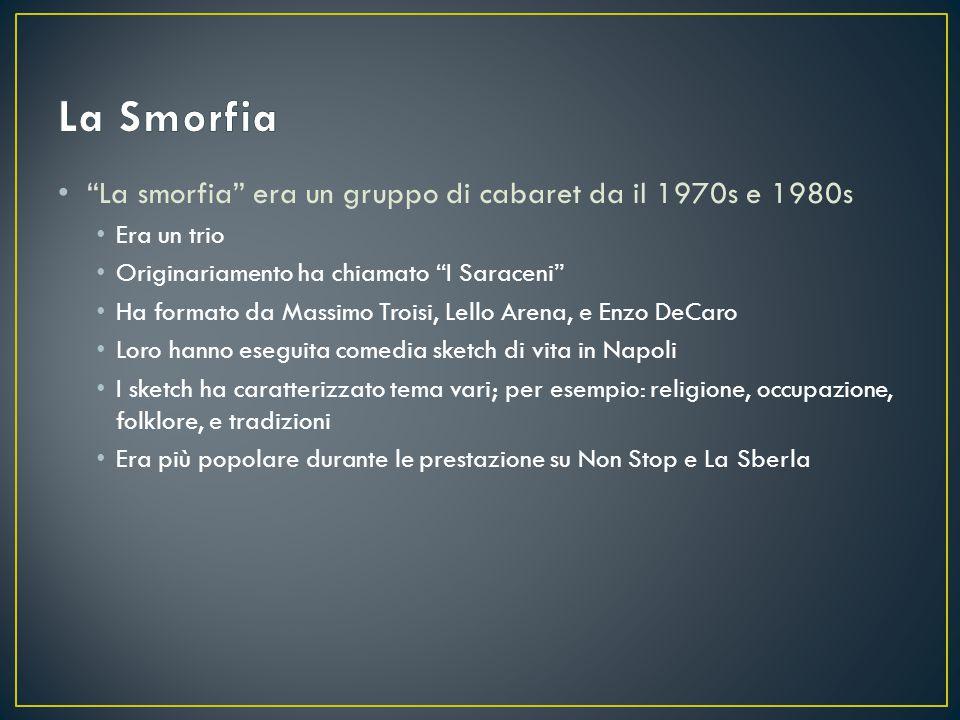La Smorfia La smorfia era un gruppo di cabaret da il 1970s e 1980s