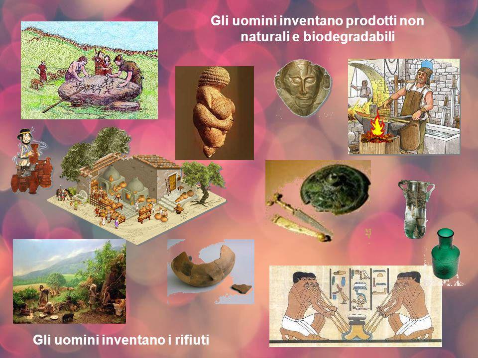 Gli uomini inventano prodotti non naturali e biodegradabili
