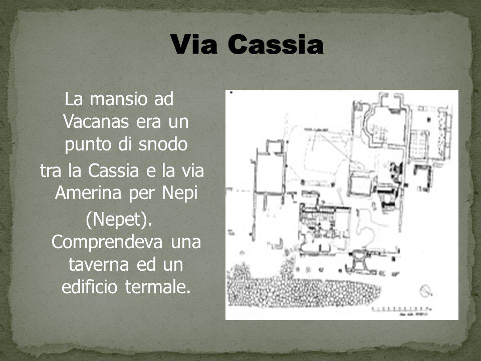 Via Cassia La mansio ad Vacanas era un punto di snodo
