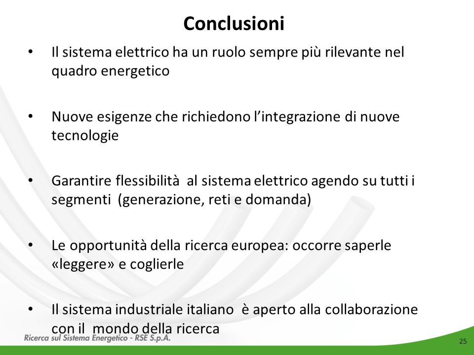 Conclusioni Il sistema elettrico ha un ruolo sempre più rilevante nel quadro energetico.