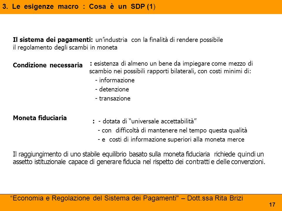 3. Le esigenze macro : Cosa è un SDP (1)