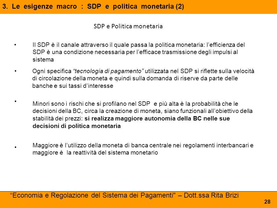 3. Le esigenze macro : SDP e politica monetaria (2)