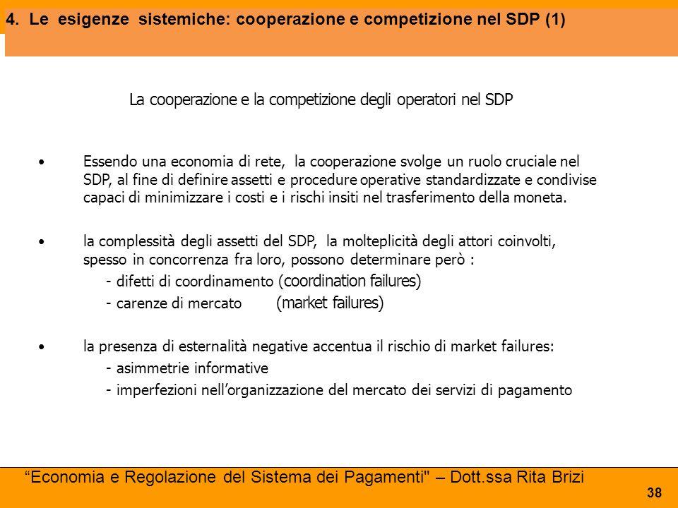 4. Le esigenze sistemiche: cooperazione e competizione nel SDP (1)
