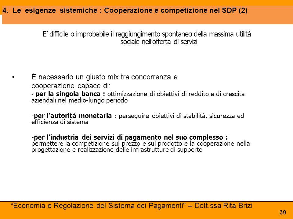 4. Le esigenze sistemiche : Cooperazione e competizione nel SDP (2)