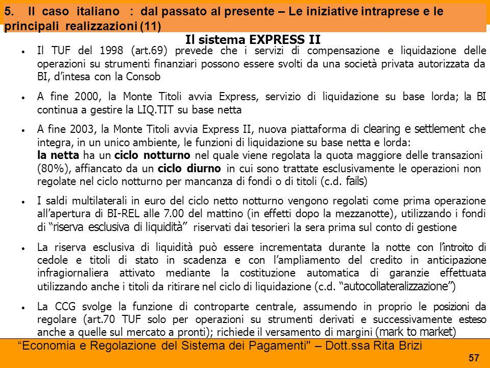 5. Il caso italiano : dal passato al presente – Le iniziative intraprese e le principali realizzazioni (11)