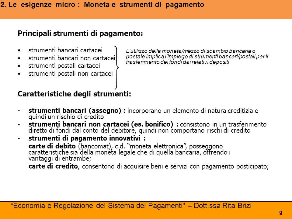 2. Le esigenze micro : Moneta e strumenti di pagamento
