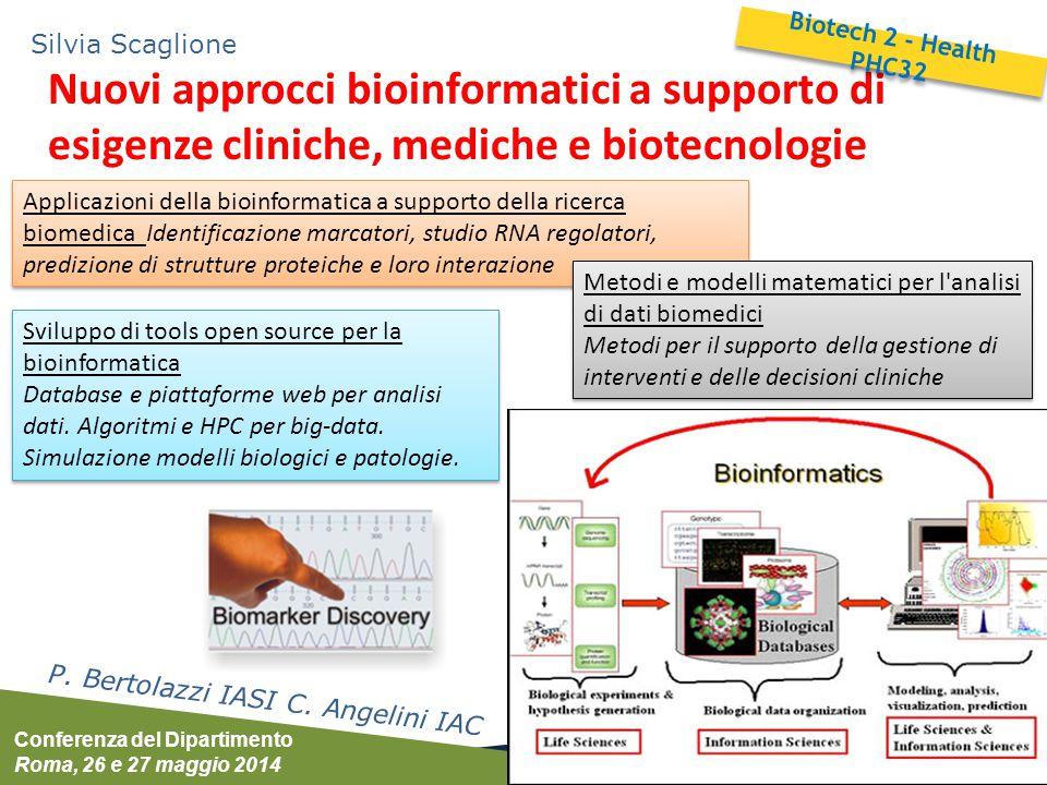 Silvia Scaglione Biotech 2 - Health PHC32. Nuovi approcci bioinformatici a supporto di esigenze cliniche, mediche e biotecnologie.