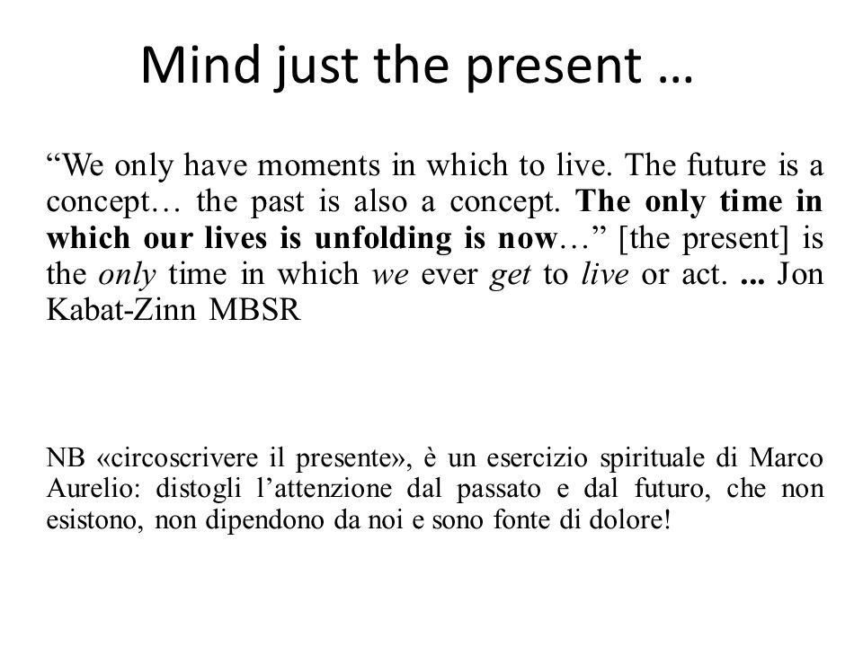 Mind just the present …