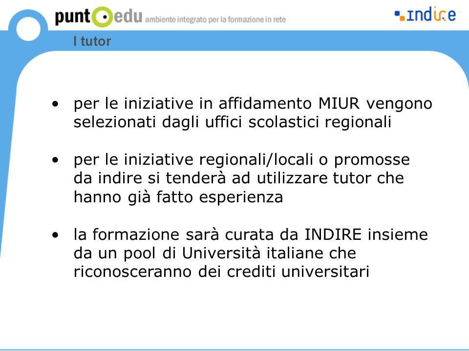 I tutor per le iniziative in affidamento MIUR vengono selezionati dagli uffici scolastici regionali.