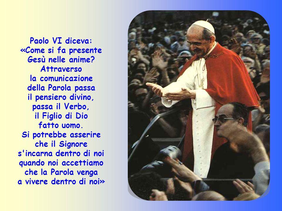 Paolo VI diceva: «Come si fa presente Gesù nelle anime