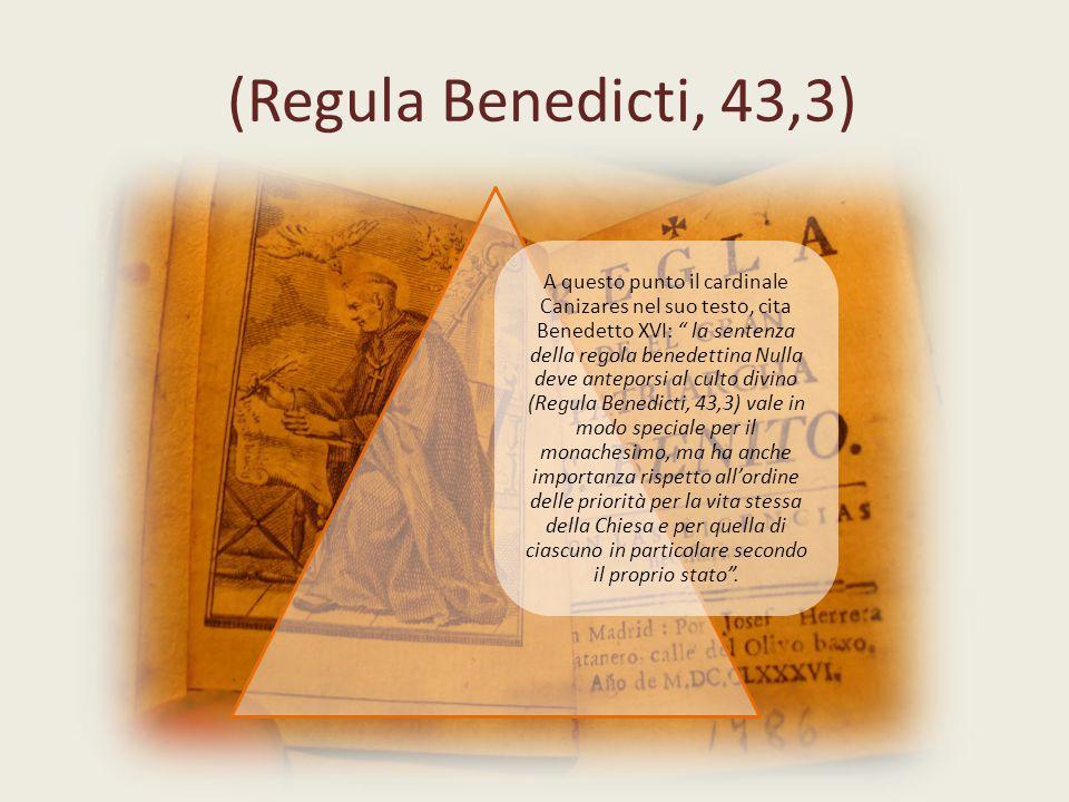 (Regula Benedicti, 43,3)