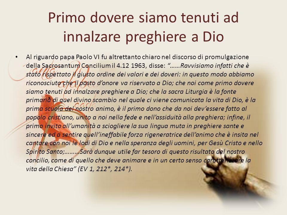 Primo dovere siamo tenuti ad innalzare preghiere a Dio