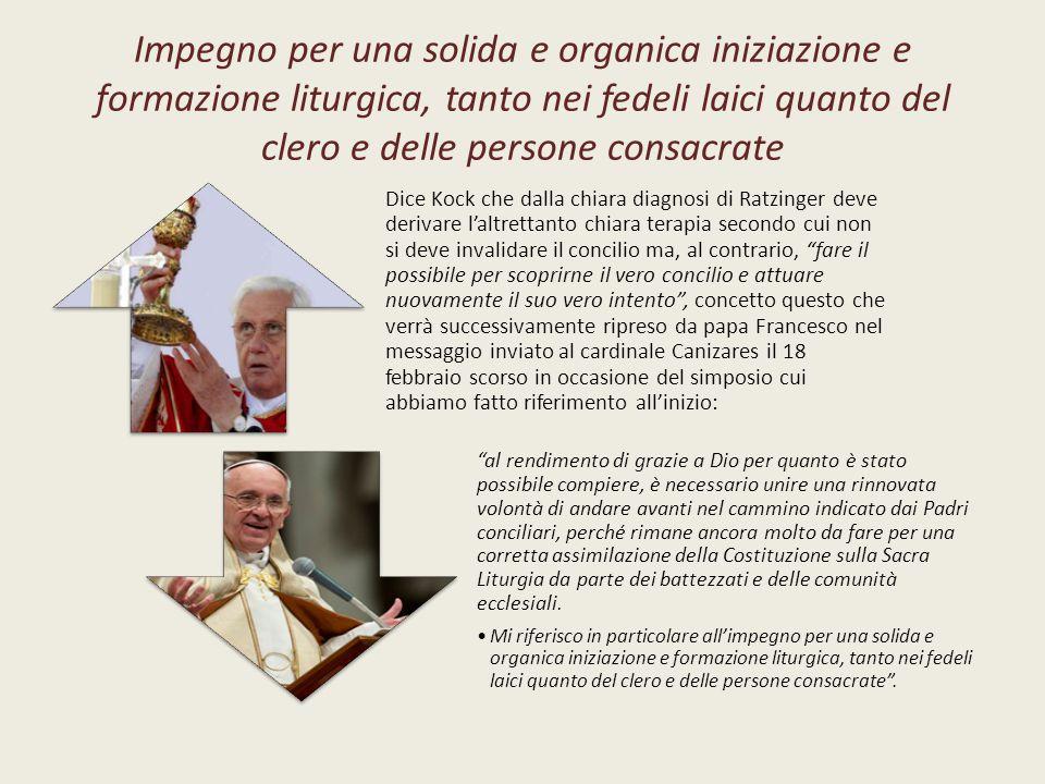 Impegno per una solida e organica iniziazione e formazione liturgica, tanto nei fedeli laici quanto del clero e delle persone consacrate