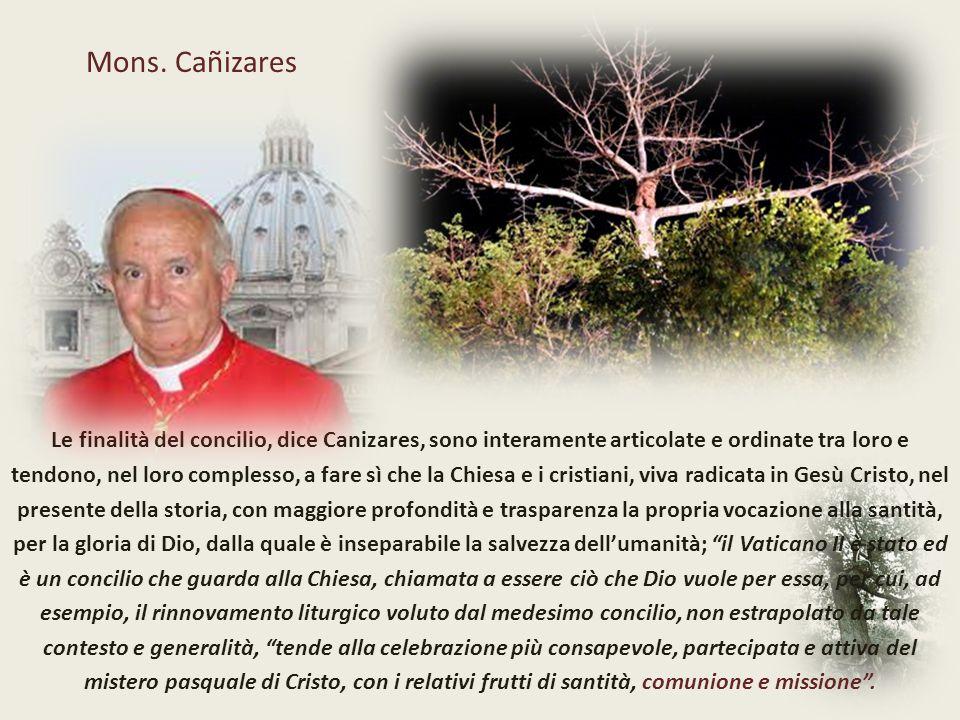 Mons. Cañizares Le finalità del concilio, dice Canizares, sono interamente articolate e ordinate tra loro e.