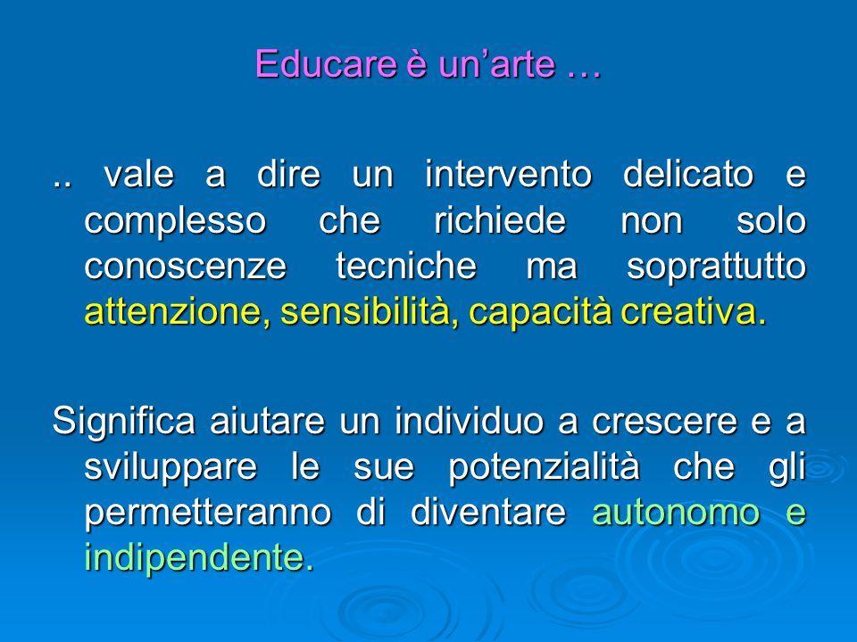 Educare è un'arte …
