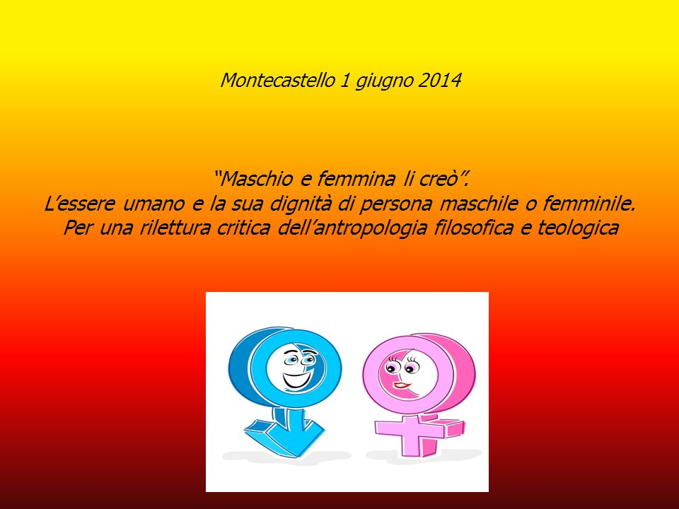 Montecastello 1 giugno 2014 Maschio e femmina li creò