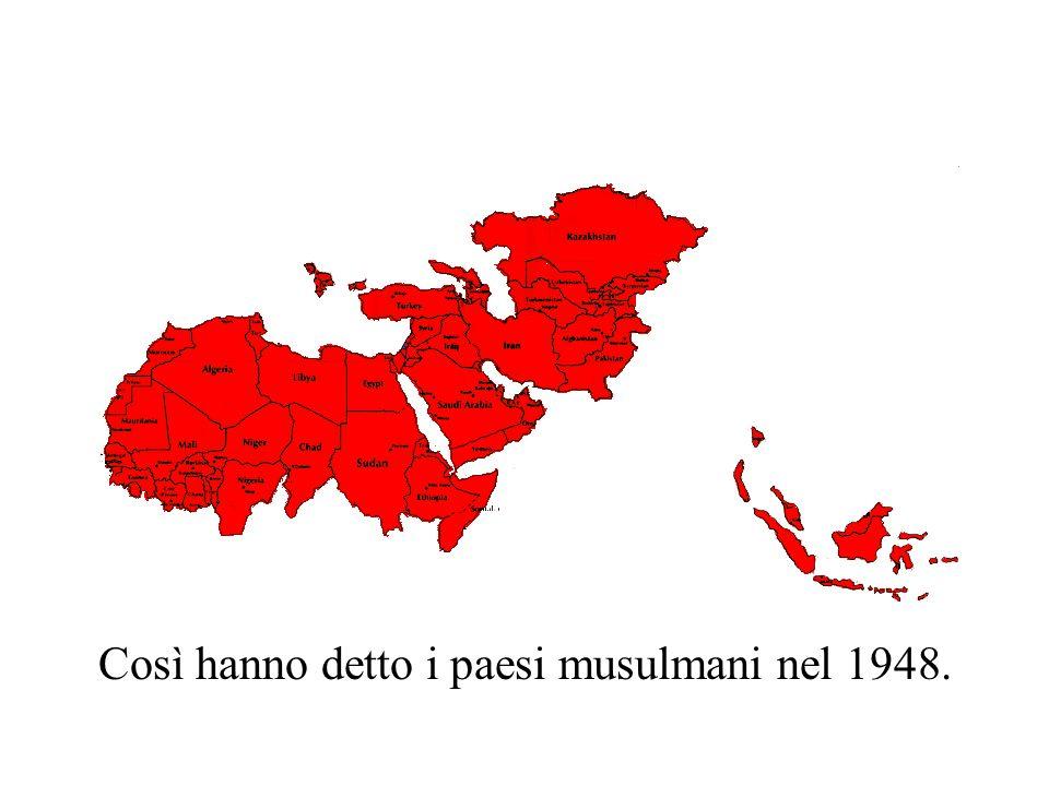 Così hanno detto i paesi musulmani nel 1948.