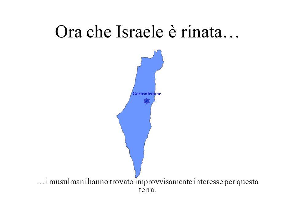 Ora che Israele è rinata…