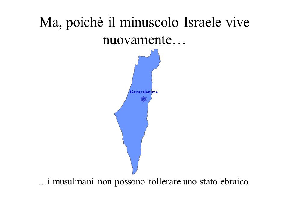 Ma, poichè il minuscolo Israele vive nuovamente…