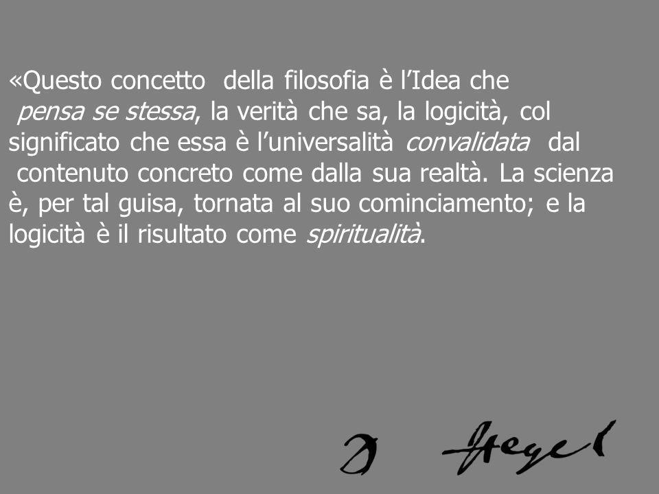 «Questo concetto della filosofia è l'Idea che