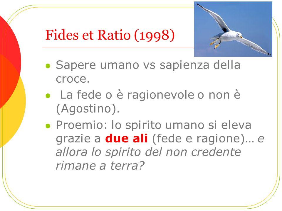 Fides et Ratio (1998) Sapere umano vs sapienza della croce.