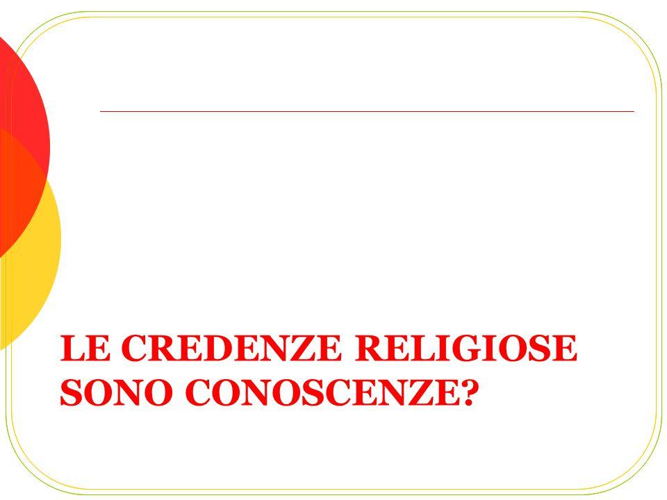 Le credenze religiose sono conoscenze