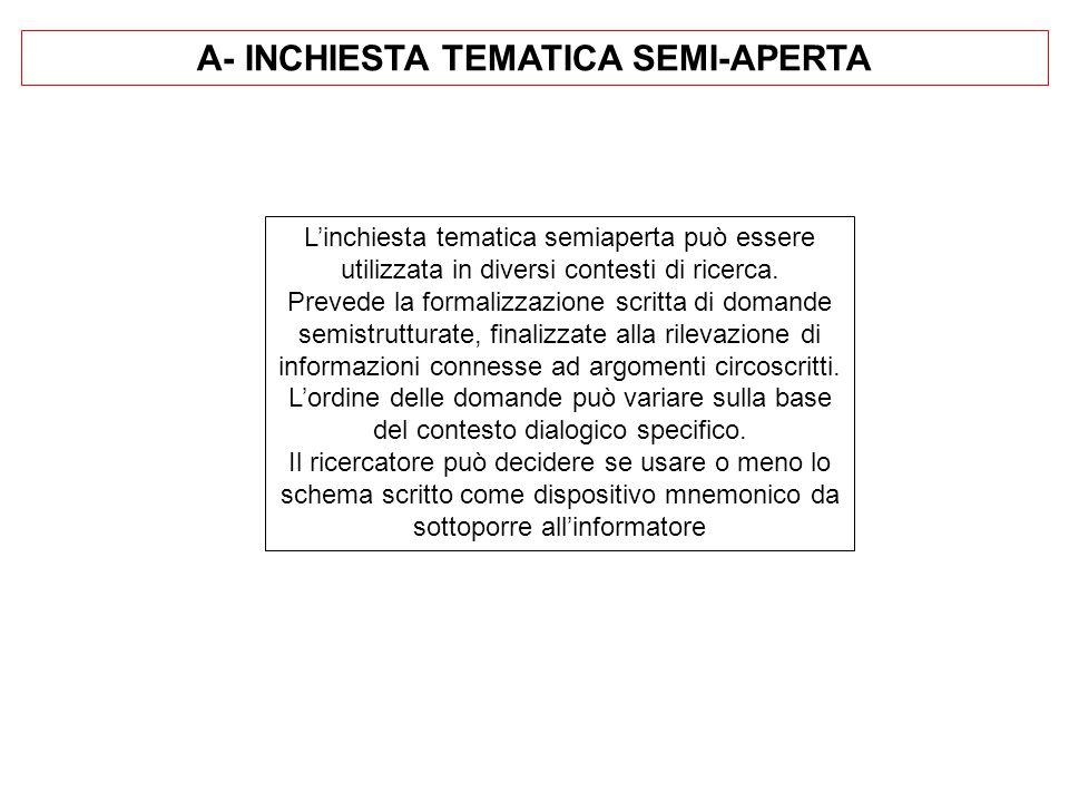 A- INCHIESTA TEMATICA SEMI-APERTA