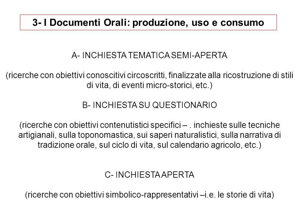 3- I Documenti Orali: produzione, uso e consumo