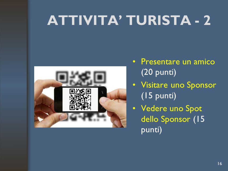 ATTIVITA' TURISTA - 2 Presentare un amico (20 punti)