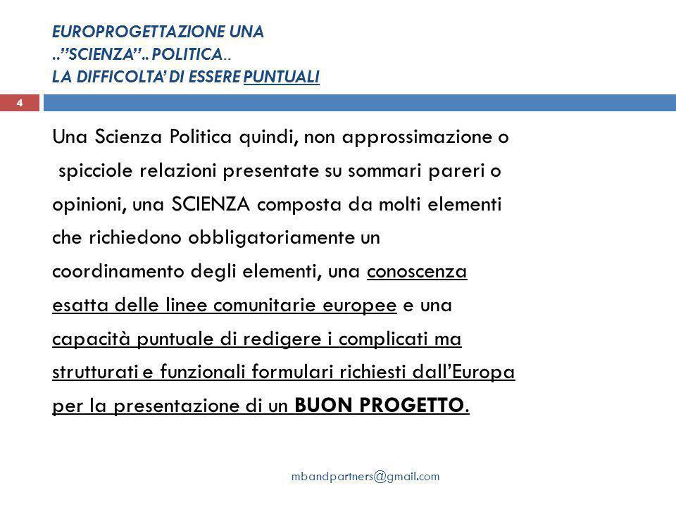 EUROPROGETTAZIONE UNA. SCIENZA . POLITICA