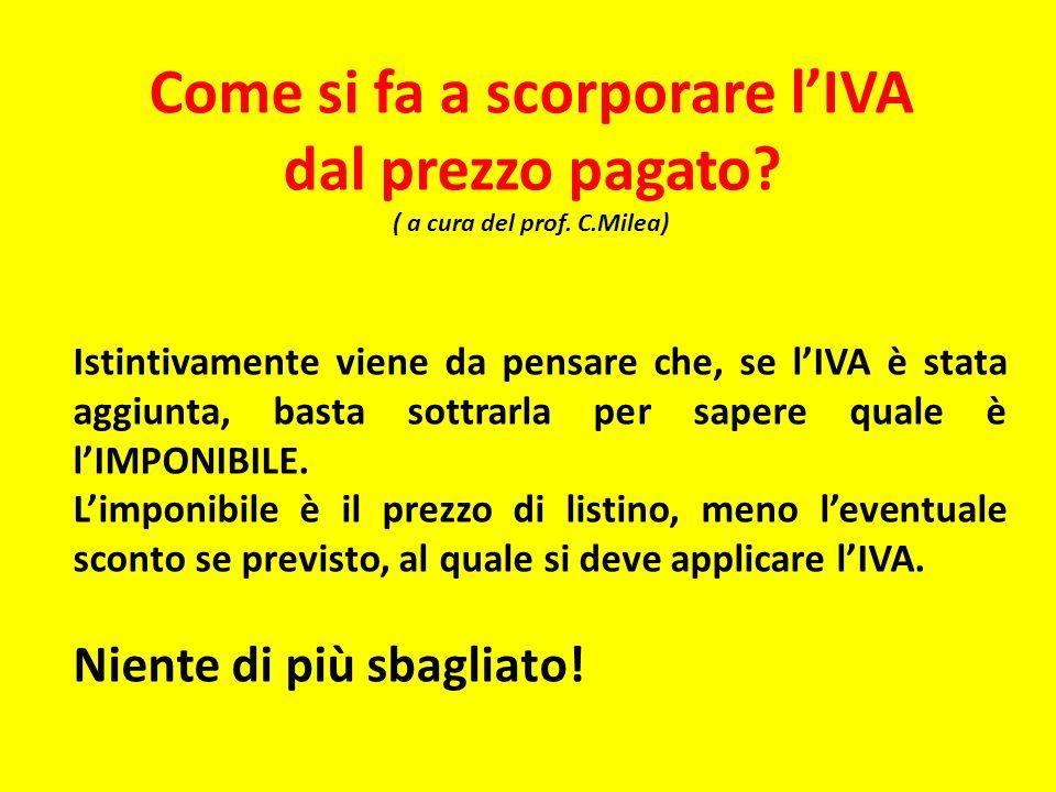 Come si fa a scorporare l'IVA ( a cura del prof. C.Milea)