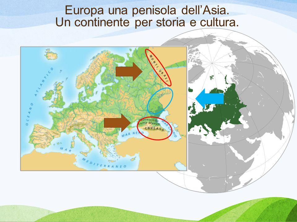 Europa una penisola dell'Asia. Un continente per storia e cultura.