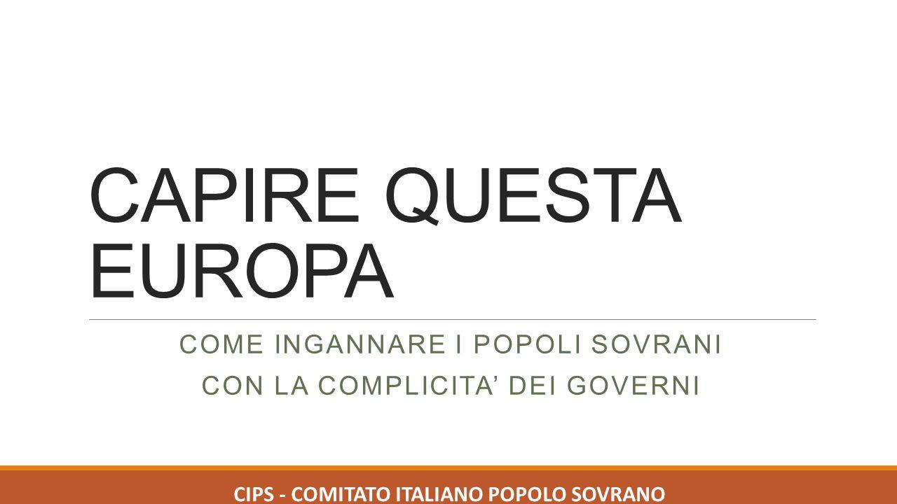 Come INGANNARE I POPOLI SOVRANI CON LA COMPLICITA' DEI GOVERNI