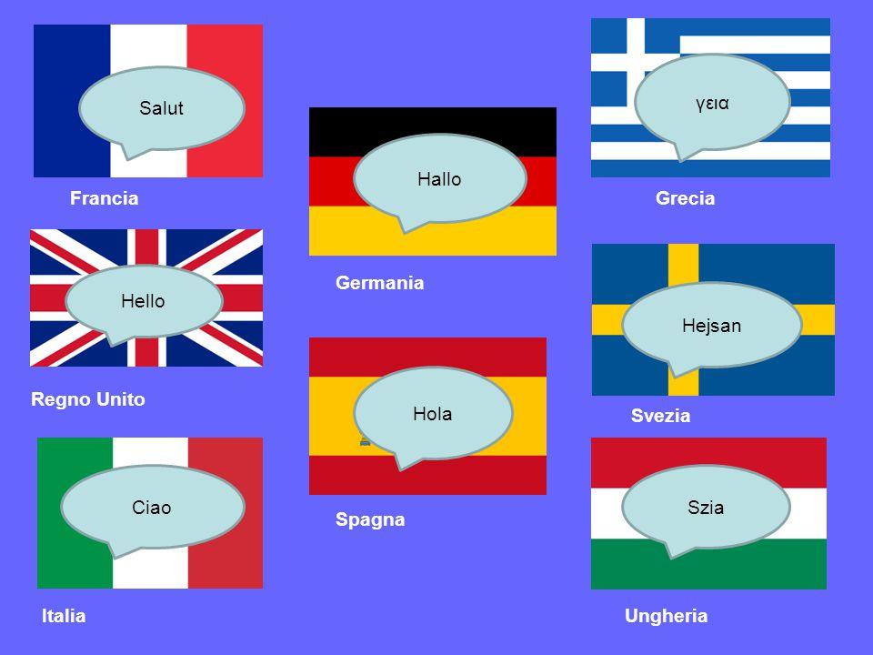γεια Salut. Hallo. Francia. Grecia. Hello. Germania. Hejsan. Hola. Regno Unito. Svezia. Ciao.
