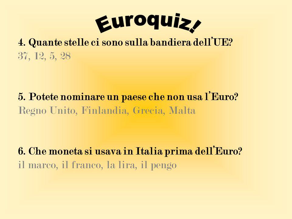 Euroquiz! 4. Quante stelle ci sono sulla bandiera dell'UE