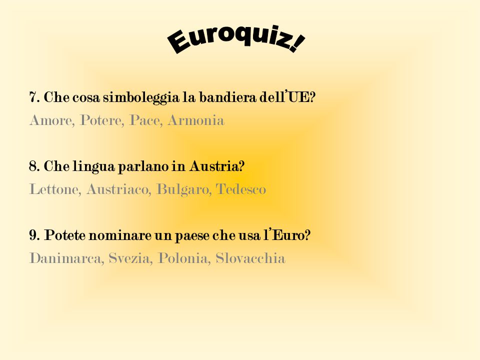 Euroquiz! 7. Che cosa simboleggia la bandiera dell'UE