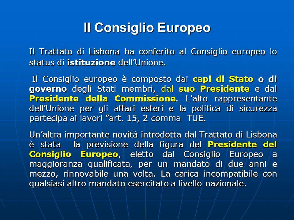 Il Consiglio Europeo Il Trattato di Lisbona ha conferito al Consiglio europeo lo status di istituzione dell'Unione.