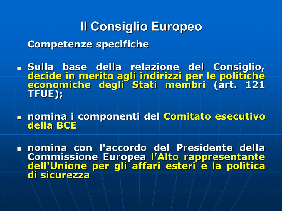 Il Consiglio Europeo Competenze specifiche.