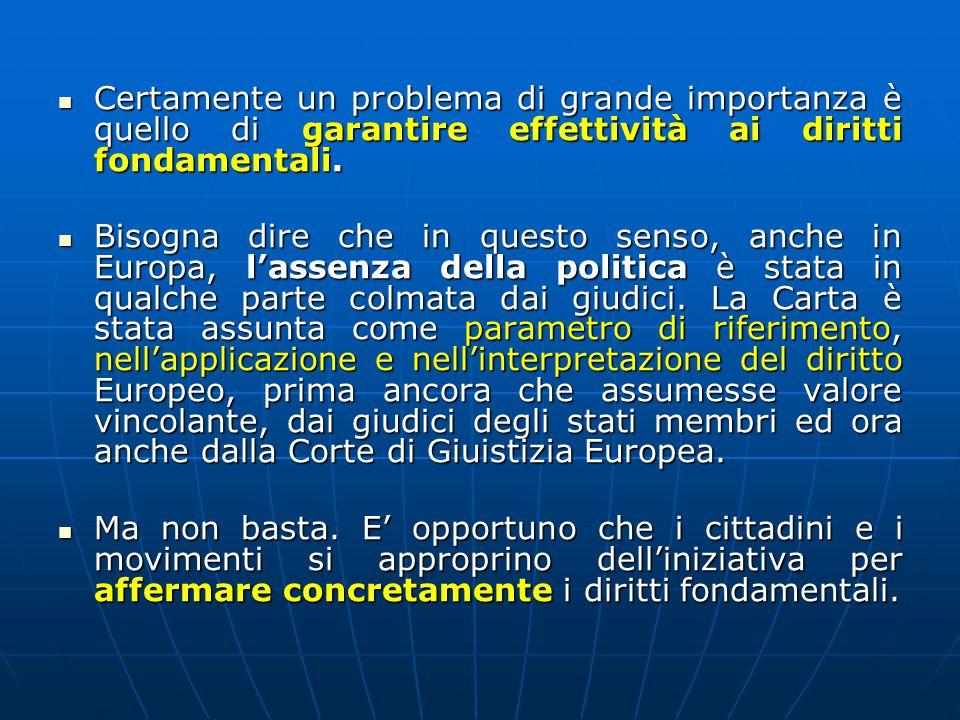 Certamente un problema di grande importanza è quello di garantire effettività ai diritti fondamentali.