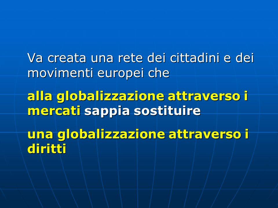 Va creata una rete dei cittadini e dei movimenti europei che