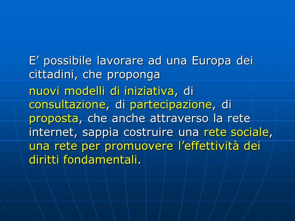 E' possibile lavorare ad una Europa dei cittadini, che proponga