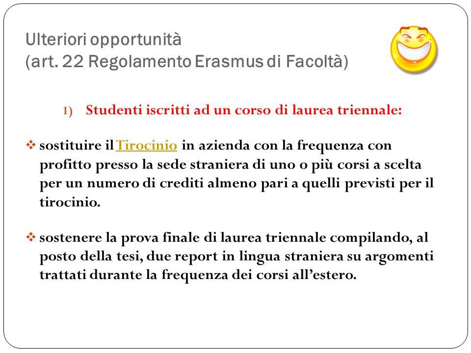 Ulteriori opportunità (art. 22 Regolamento Erasmus di Facoltà)