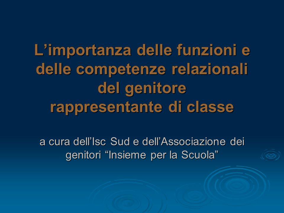 L'importanza delle funzioni e delle competenze relazionali del genitore rappresentante di classe a cura dell'Isc Sud e dell'Associazione dei genitori Insieme per la Scuola