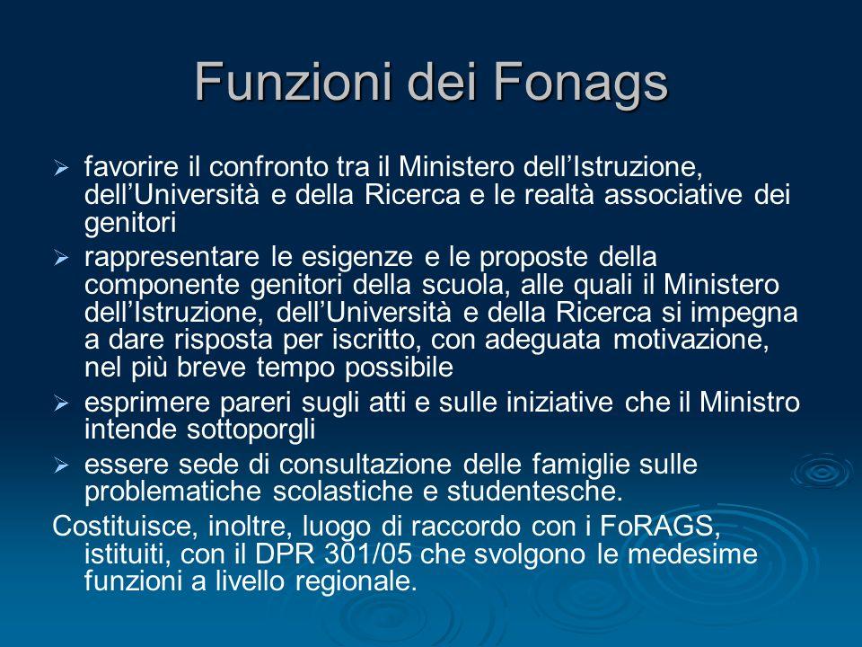 Funzioni dei Fonags favorire il confronto tra il Ministero dell'Istruzione, dell'Università e della Ricerca e le realtà associative dei genitori.