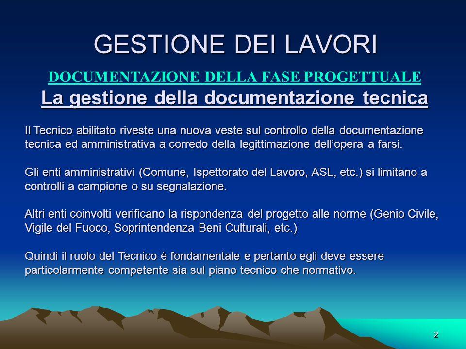 GESTIONE DEI LAVORI La gestione della documentazione tecnica