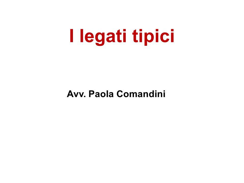 I legati tipici Avv. Paola Comandini