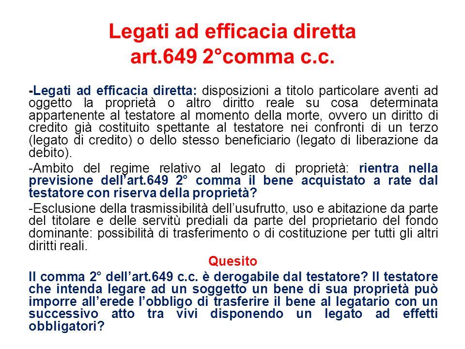 Legati ad efficacia diretta art.649 2°comma c.c.