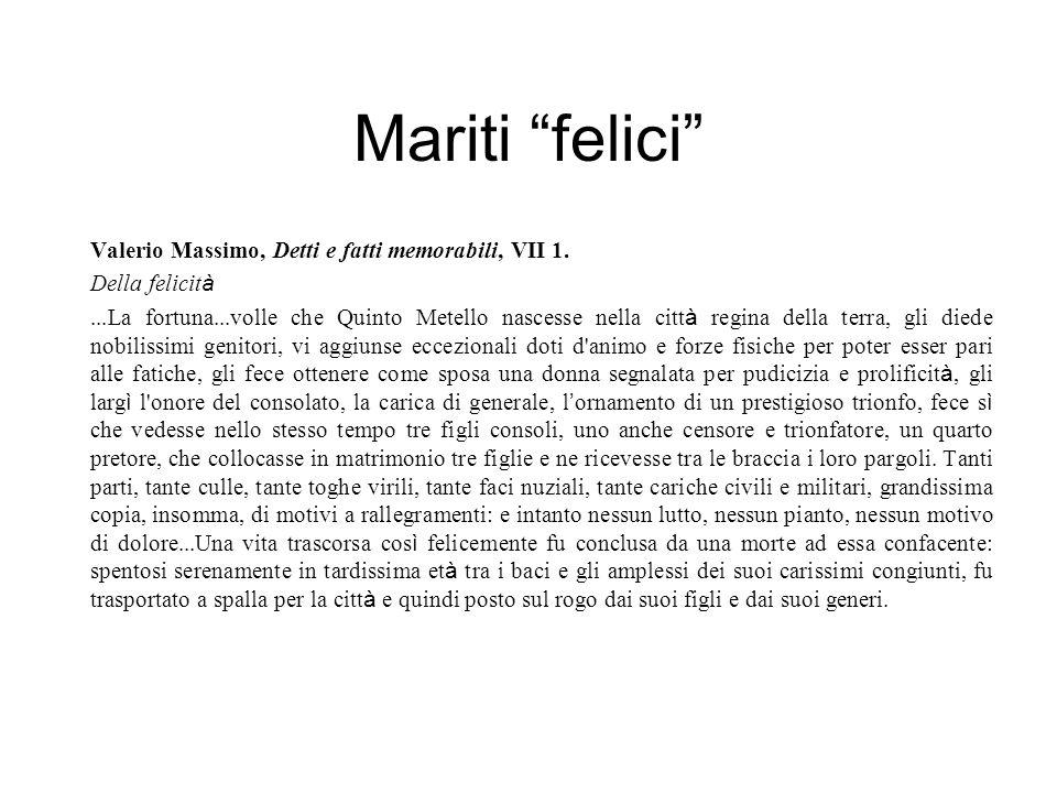 Mariti felici Valerio Massimo, Detti e fatti memorabili, VII 1.