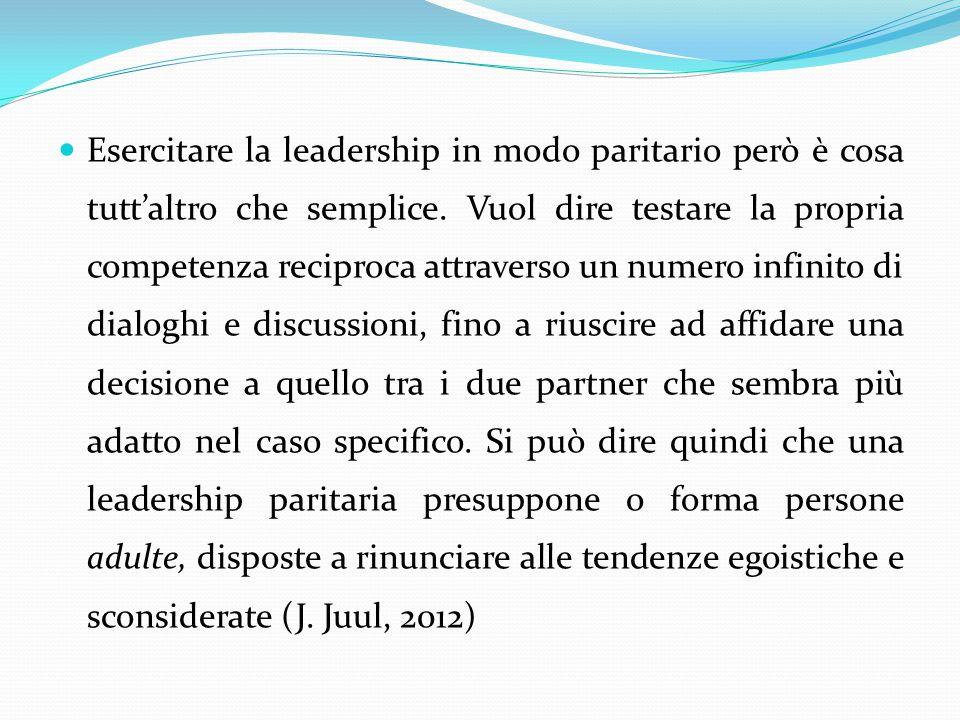 Esercitare la leadership in modo paritario però è cosa tutt'altro che semplice.