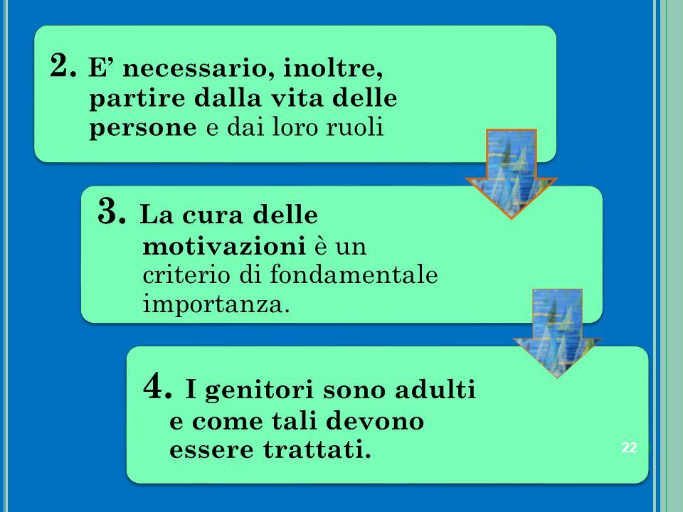 3. La cura delle motivazioni è un criterio di fondamentale importanza.